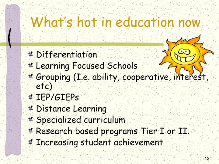 What's hot in education now