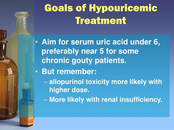 Goals of Hypouricemic Treatment