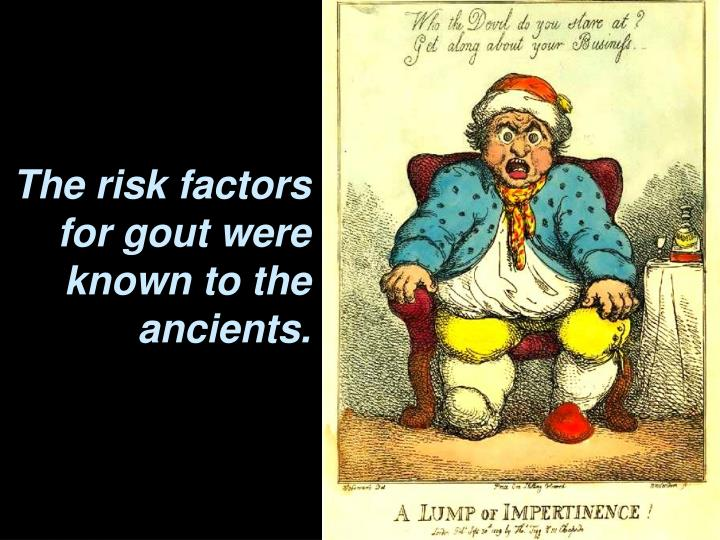 The risk factors for gout were known to the ancients.