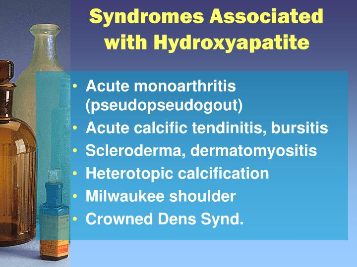 Syndromes Associated with Hydroxyapatite