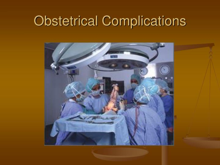 Obstetrical Complications