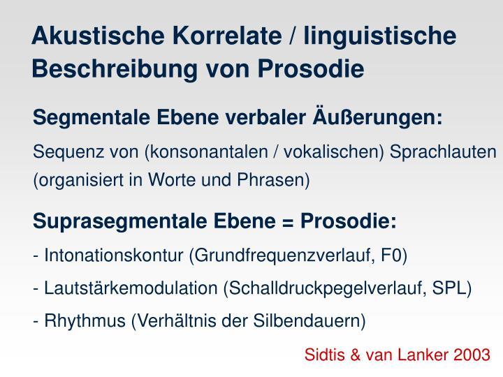 Akustische korrelate linguistische beschreibung von prosodie