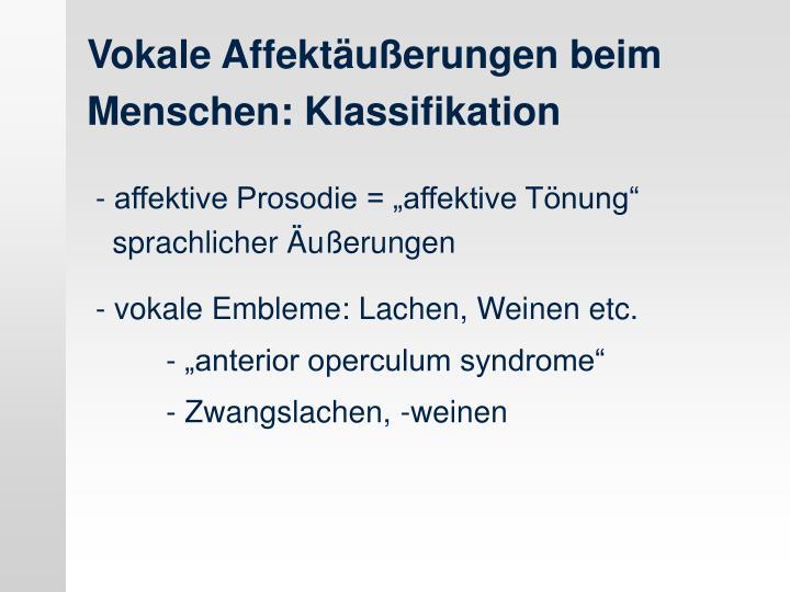 Vokale Affektäußerungen beim Menschen: Klassifikation