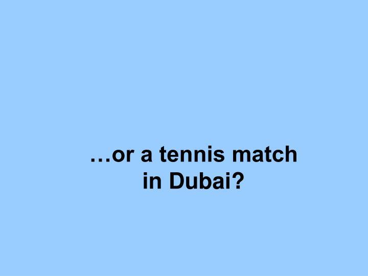 …or a tennis match