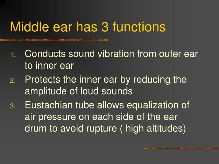 Middle ear has 3 functions