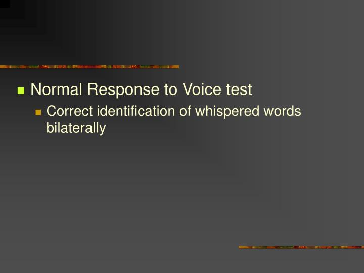 Normal Response to Voice test