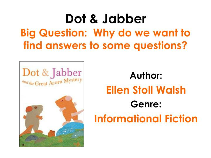 dot jabber big question why do we want to find answers to some questions n.