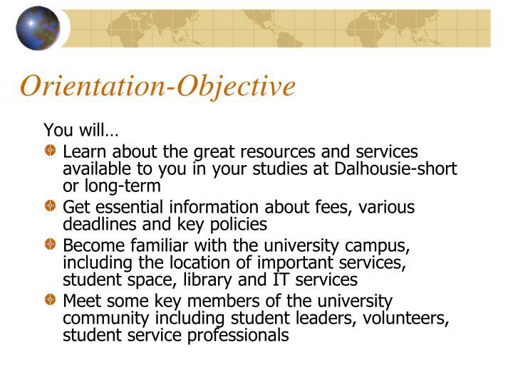 Orientation objective