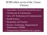 schs offers seven of the career clusters