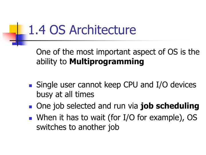 1.4 OS Architecture
