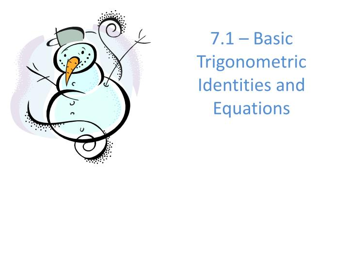 7 1 basic trigonometric identities and equations