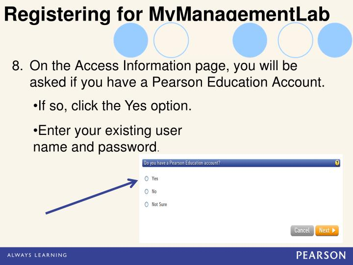 On the Access Information page, you will be asked if you have a Pearson Education Account.