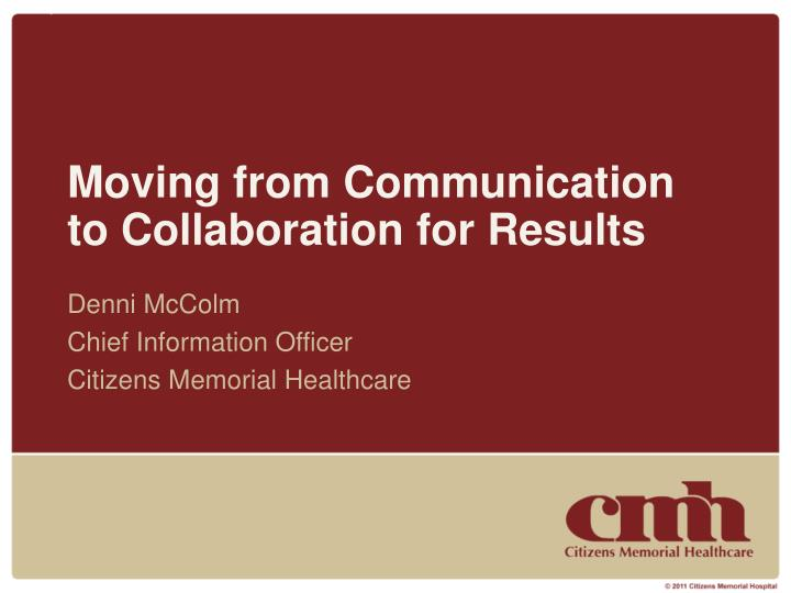 moving from communication to collaboration for results n.