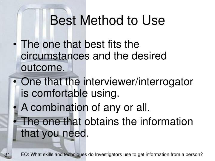 Best Method to Use