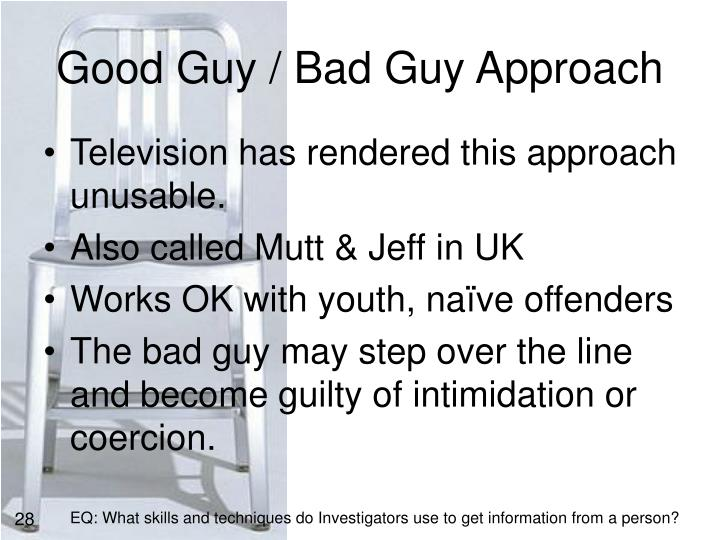 Good Guy / Bad Guy Approach