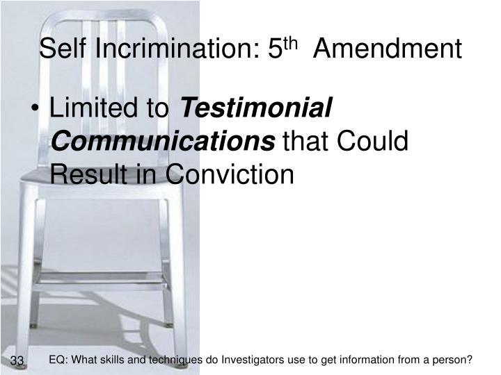 Self Incrimination: 5