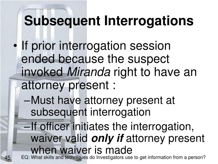 Subsequent Interrogations