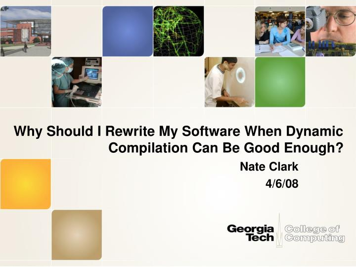 why should i rewrite my software when dynamic compilation can be good enough n.
