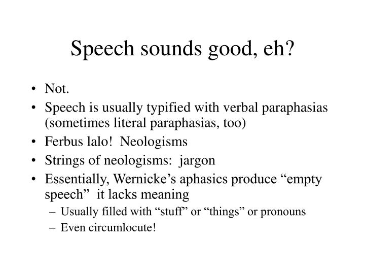 Speech sounds good, eh?