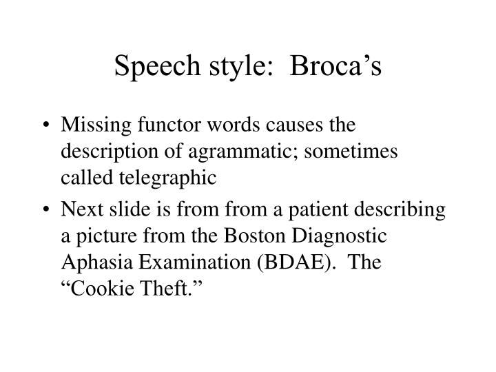 Speech style:  Broca's