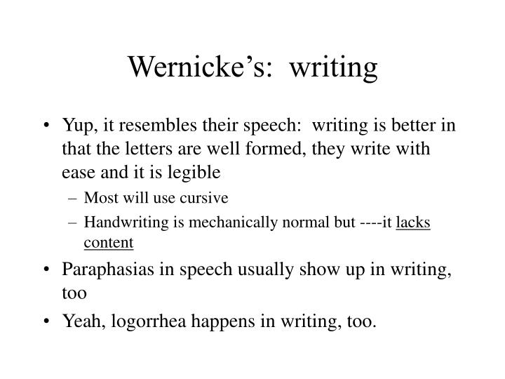Wernicke's:  writing
