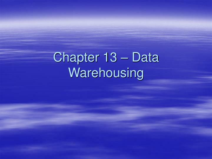 Chapter 13 data warehousing