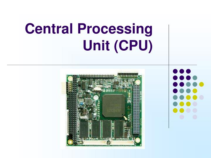PPT - Central Processing Unit (CPU) PowerPoint ...