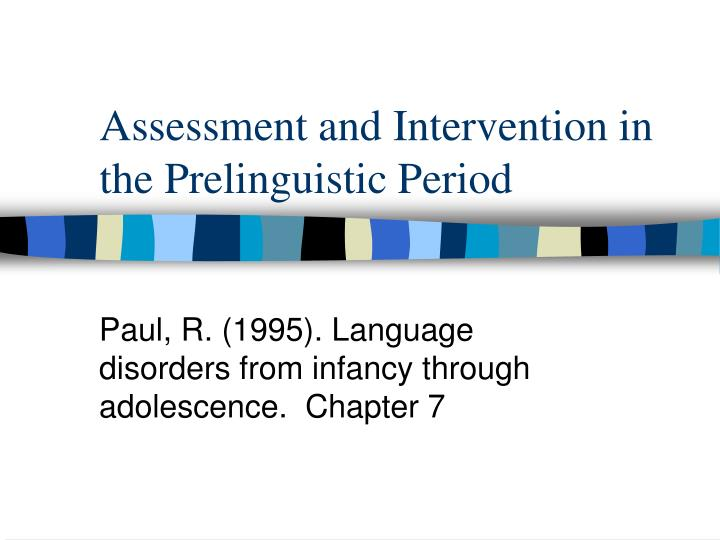 assessment of developmental stages of a The second stage of plagets cognitive model, which lasts from ages 2-7 years, during which time the child forms stable concepts, begins to develop mental reasoning , and constructs magical beliefs psychosocial development.