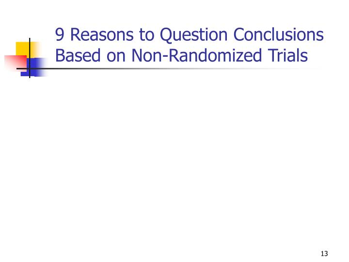 9 Reasons to Question Conclusions Based on Non-Randomized Trials