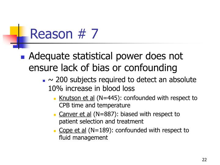 Adequate statistical power does not ensure lack of bias or confounding
