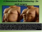 4 dimensional body contouring six pack surgery