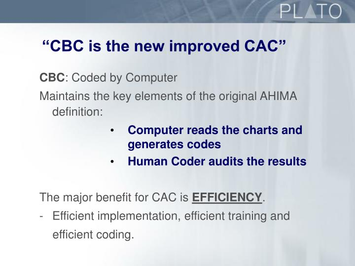 """CBC is the new improved CAC"""