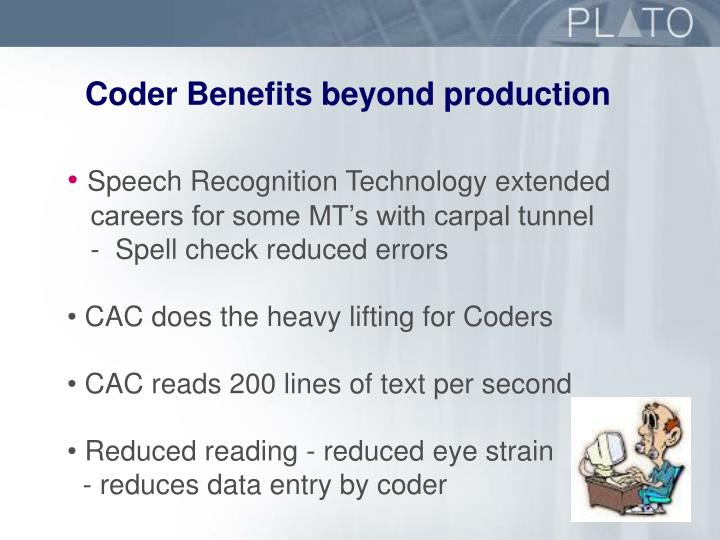 Coder Benefits beyond production