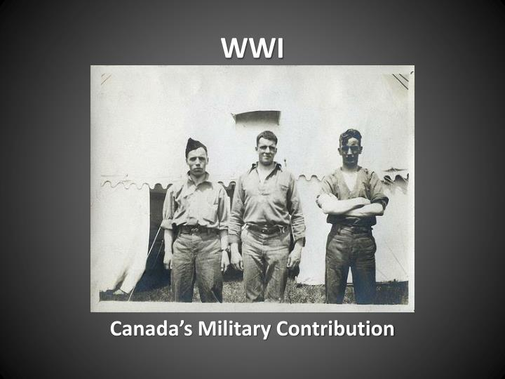canada's military contributions to world war During the first world war, thousands of aboriginal people voluntarily enlisted in the canadian military while the exact enlistment number is unknown, it is.