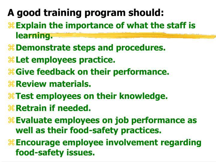 A good training program should: