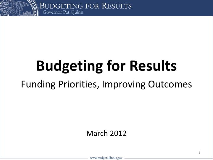 budgeting for results funding priorities improving outcomes march 2012 n.