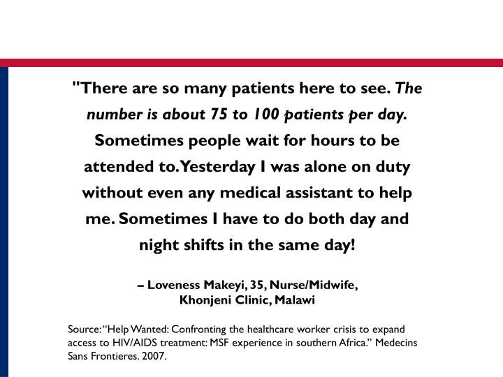 """""""There are so many patients here to see."""