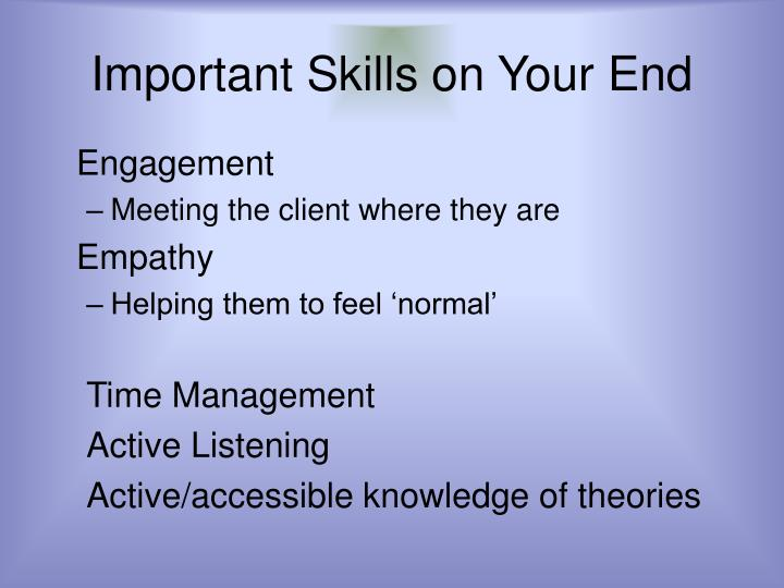 Important Skills on Your End