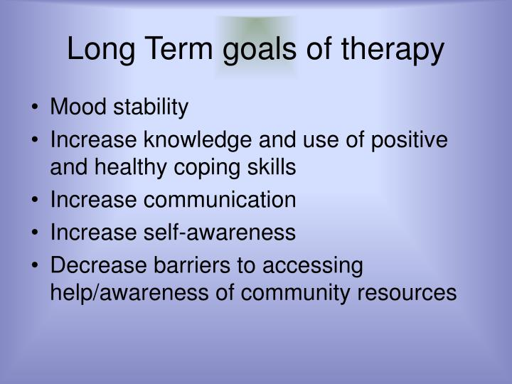 Long Term goals of therapy