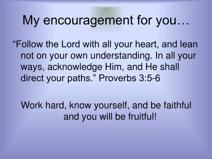 My encouragement for you…