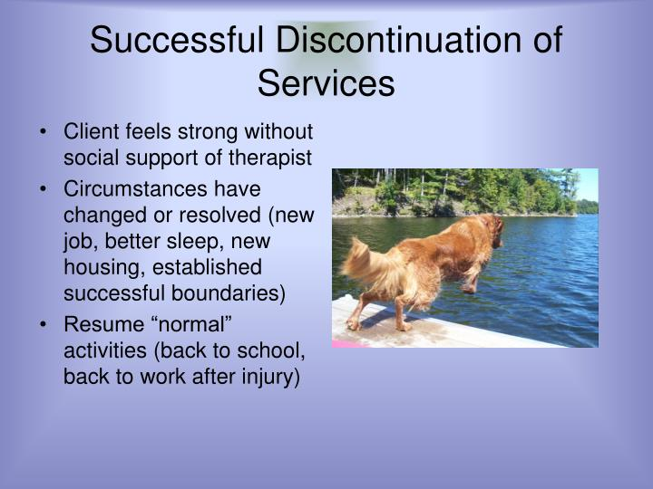 Successful Discontinuation of Services