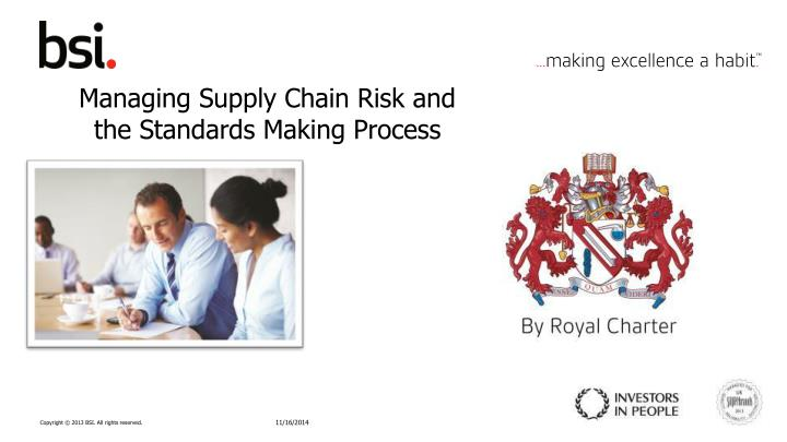 managing supply chain risk and the standards making process n.
