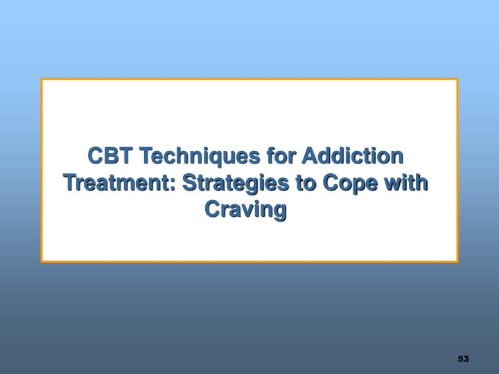 CBT Techniques for Addiction Treatment: Strategies to Cope with Craving