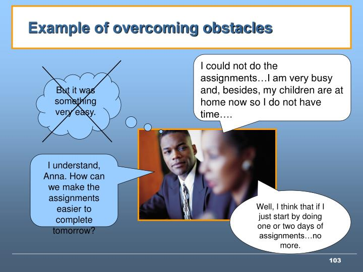 Example of overcoming obstacles