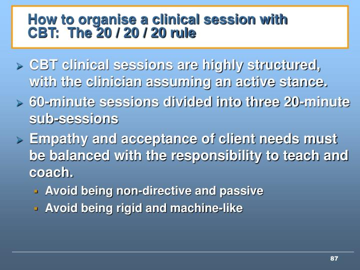 How to organise a clinical session with CBT:  The 20 / 20 / 20 rule
