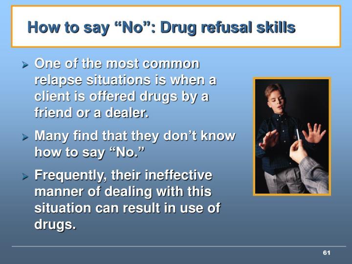 "How to say ""No"": Drug refusal skills"