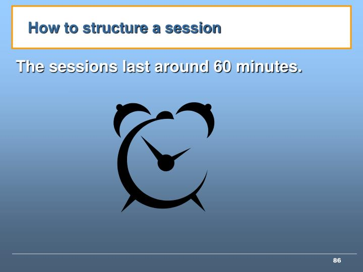 How to structure a session