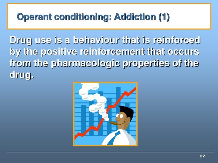 Operant conditioning: Addiction (1)