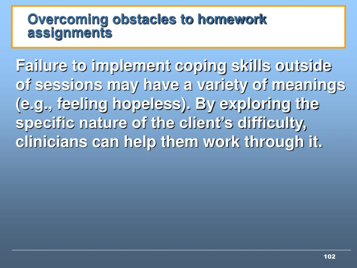 Overcoming obstacles to homework assignments