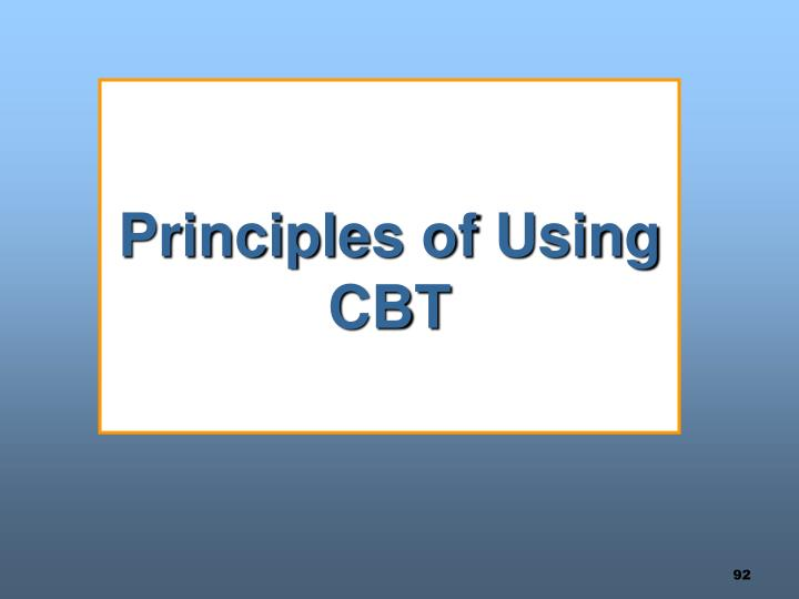 Principles of Using CBT